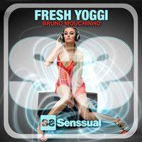 Fresh Yoggi (Exclusive Deep WMC Miami 2014 Remix) - Bruno Mouchinho by SENSSUAL RECORDS on SoundCloud