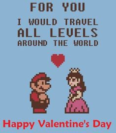 mario but no happy valentine's day, just keep it like that and use as the back of the save the date cards