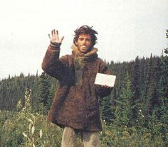 "Chris McCandless left a note taped to the bus door on August 12th that read ""I have had a happy life and thank the Lord. Goodbye and may God bless all!"""