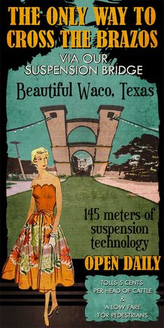 Retro Art - Come to Waco Series - Via Our Suspension Bridge 10x20 inch print. $40.00, via Etsy.