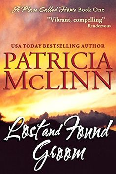 Free as of 5/6, Lost and Found Groom, a western romance (A Place Called Home, Book 1) - Kindle edition by Patricia McLinn. Literature & Fiction Kindle eBooks @ Amazon.com.