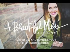 A Beautiful Mess:  All kinds of tips, challenges, and fun ideas.   How to Use and Combine your A Beautiful Mess Photoshop Actions