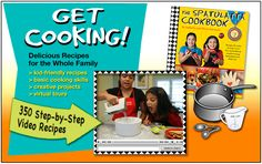 A great kid-friendly site for teaching kiddos how to ccok  Get Cooking! Delicious Recipes for the Whole Family. 350 Step-by-Step Video Recipes