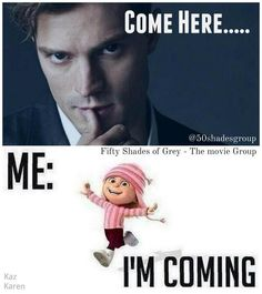 Fifty Shades Of Grey Movie!! Totally me if Christian Grey ever comes calling!