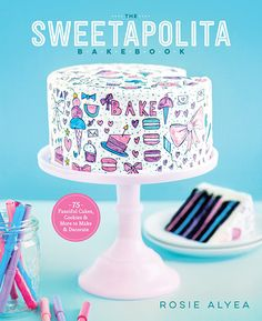 """Read """"The Sweetapolita Bakebook 75 Fanciful Cakes, Cookies & More to Make & Decorate"""" by Rosie Alyea available from Rakuten Kobo. Paint, doodle, and sprinkle your way to stunning one-of-a-kind sweets. The world of Sweetapolita is sparkly and sprinkly. Super Torte, Confetti Cupcakes, Fanta, Dessert Cookbooks, Fudge Frosting, Piping Frosting, Cherry Cake, Mini Cakes, Party Cakes"""