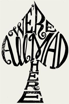 mad hatter quotes we're all mad here - Google Search