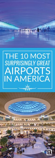 The 10 Most Surprisingly Great Airports in America