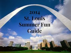 Keeping up with the Kiddos: A - Z Guide for Summer Fun in St. Louis -- 2014 Edition