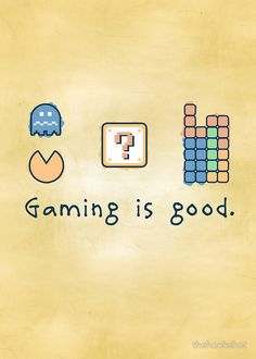 Gaming is good