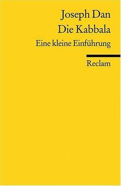 Die Kabbala: Eine kleine Einführung: Amazon.de: Joseph Dan, Christian Wiese: Bücher