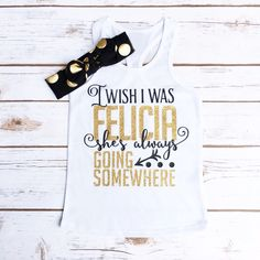 I Wish I Was Felicia | Toddler Tank Top