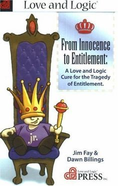 From Innocence to Entitlement: A Love and Logic Cure for  the Tragedy of Entitlement. https://www.amazon.com/dp/B017WQP3C4/ref=cm_sw_r_pi_dp_x_vfm7xbGBRBJNR