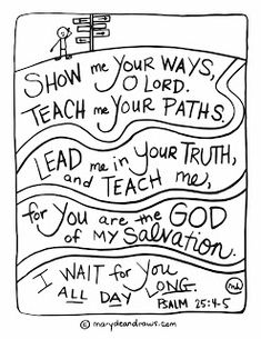 """Psalm 25:5-6 """"Show me your ways, O LORD. Teach me your path."""" Printable Bible Verse Coloring page from Marydean Draws"""