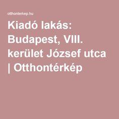 Kiadó lakás: Budapest, VIII. kerület József utca | Otthontérkép