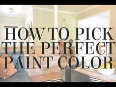 How to Pick the Perfect Paint Color - Lesley Myrick