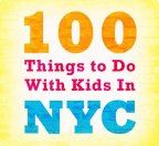 100 Things to Do with Kids in NYC Before They Grow Up