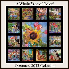 Dreama's Daily Paintings and Writings  2013 Calendar--A Whole Year of Color!  http://DreamaTollePerry.blogspot.com