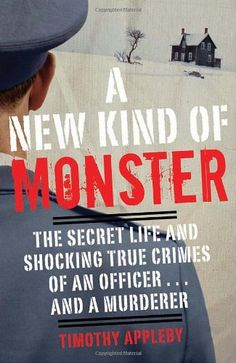 A New Kind of Monster: The Secret Life and Shocking True Crimes of an Officer . . . and a Murderer by Timothy Appleby http://www.amazon.com/dp/030788872X/ref=cm_sw_r_pi_dp_DLYOtb1XVY71YNJ2