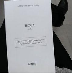 Iboga - Christian BLANCHARD http://alexmotamots.fr/iboga-christian-blanchard/