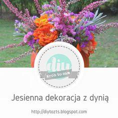 ProjectGallias dla D.I.Y. czyli zrób to sam : Tutorial - Jesienna dekoracja z dynią