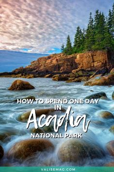 acadia national park | things to do in acadia national park | things to do in acadia national park beautiful places | best things to do in acadia national park | maine acadia national park | acadia national park itinerary | acadia national park bar harbor |1-day itinerary | travel tips