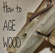 Art Tutorial - How to Age Wood Fast - cheap and easy to do - comes in handy for so many woodworking projects