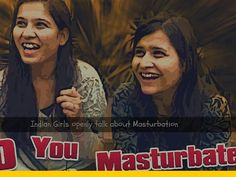 Indian Girls openly talk about Masturbation