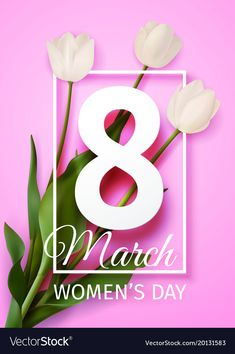 Happy womens day march 8 holiday greeting card vector image on VectorStock Happy Woman Day, Happy Women, Women's Day Cards, Beauty Salon Design, White Tulips, Holiday Greeting Cards, 8th Of March, Holidays And Events, Ladies Day