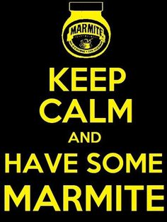 Keep Calm and Eat Marmite Give Me Five, Give It To Me, Let It Be, Keep Calm And Drink, Keep Calm And Love, The Kingkiller Chronicles, Plus Belle Citation, Pay It Forward, Physical Therapy