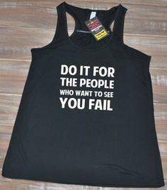 Do It For The People Who Want To See You Fail Tank Top - Workout Shirt Womens - Fitness Tank Tops Motivational