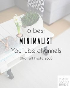 These are the 6 BEST minimalist YouTubers out there! Go check them out for some serious inspiration.