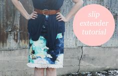 Slip extender tutorial......she uses liquid stitch but I think it would be easier to sew.