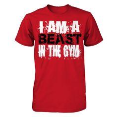 I AM A BEAST IN THE GYM TEEZ Local Gym, Beast