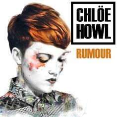 Redesign Chloe Howl's Rumour single cover by Inés Ortega San Miguel, via Behance
