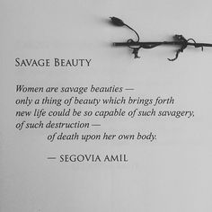 Savage Beauty  Women are savage beauties - only a thing beauty which brings…