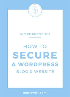 How to Secure WordPress Blog & Website | Making sure that your WordPress blog & website is secured from hackers, it's an essential part of setting up your business site. See how you can secure WordPress blog & website. Learn about four ways that can help you secure your site including security & anti-spam plugins. Continue reading at mintswift.com #mintswift by Adrianna Leszczynska #wordpresstips #wordpress101 #wordpress #creativeentrepreneur