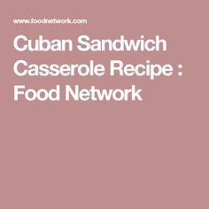 Cuban Sandwich Casserole Recipe : Food Network