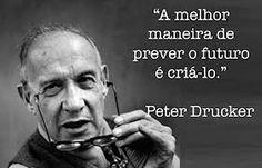 O gênio da Gestão de Excelência, Peter Ferdinand Drucker.