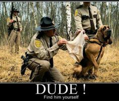 Dude!  Find him YOURSELF!