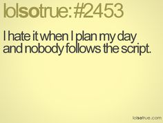 my kids never follow the script ever!