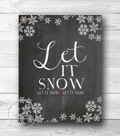 "Vintage Chalkboard ""Let it snow, let it snow, let it snow"" print with snowflakes 24x30 DIY poster"