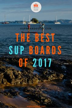 We tested out various SUP boards this year and found out that three of them stand among the pack!