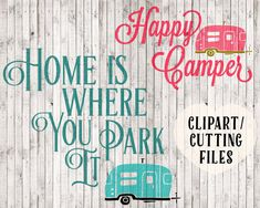 camping svg files happy camper svg home is where by goodsbygirl
