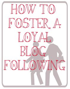 great article on how to foster a loyal blog following - great pointers on getting a loyal readership.