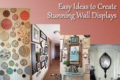 Easy Ideas to Create Stunning Wall Displays  #WallDecor http://www.dotcomwomen.com/home/easy-ideas-to-create-stunning-wall-displays/22846/ Dot Com Women