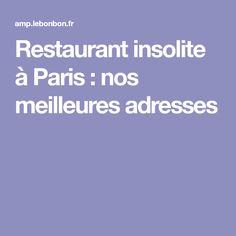 Restaurant insolite à Paris : nos meilleures adresses