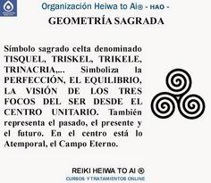 GEOMETRÍA SAGRADA: Tisquel, Triskel, Trikele, Trinacria Cursos de Reiki Heiwa to Ai (3 niveles): INFO:http://cursoshao.blogspot.com.es/ Organización Heiwa to Ai (HAO) Por un mundo pacífico y feliz!! Luis Parker - terapeuta de HAR -