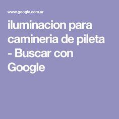iluminacion para camineria de pileta - Buscar con Google