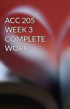 ACC 205 WEEK 3 COMPLETE WORK #wattpad #short-story