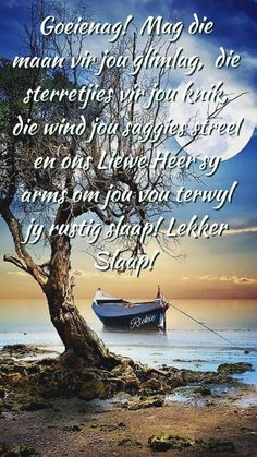 Evening Greetings, Good Morning Greetings, Afrikaanse Quotes, Good Night Blessings, Goeie Nag, Good Night Quotes, Sleep Tight, Beach, Outdoor